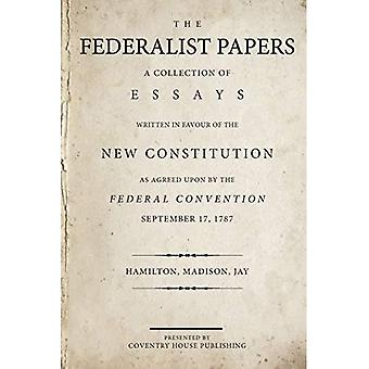 Den føderalistiske Papers: En samling af Essays skrevet til fordel for den nye forfatning