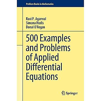 500 Examples and Problems of Applied Differential Equations (Problem Books in� Mathematics)