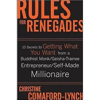 Rules for Renegades - How to Make More Money - Rock Your Career - and