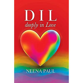 D I L deeply in Love by Neena Paul - 9780228822653 Book