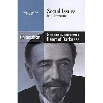 Colonialism in Joseph Conrad's Heart of Darkness by Claudia Durst Joh