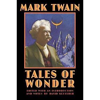 Mark Twainin tarinat ihmeistä - 9780803294523 Kirja
