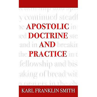 Apostolic Doctrine and Practice by Karl F Smith - 9780998579986 Book