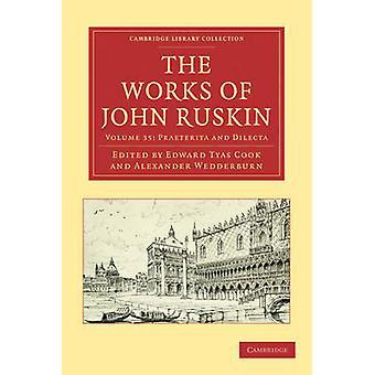 John Ruskin 2-osaisen teoksen teos - Volume 35 - Praeterita ja Di