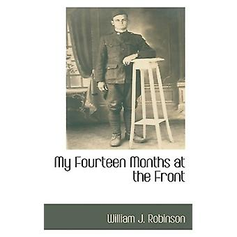 My Fourteen Months at the Front by William J Robinson - 9781110810710