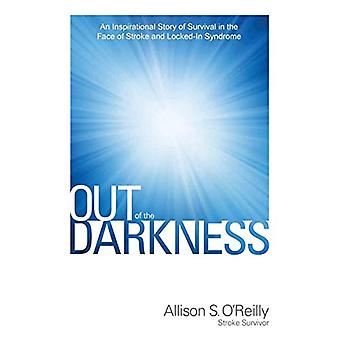 Out of the Darkness - An Inspirational Story of Survival in the Face o
