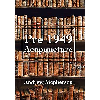 Pre 1949 Acupuncture by Andrew McPherson - 9781796004830 Book