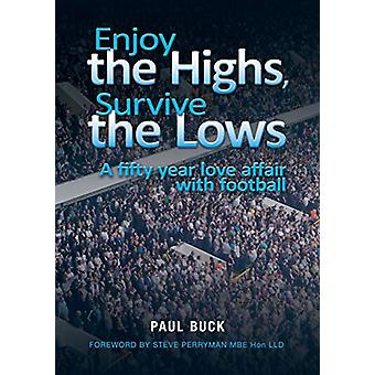 Enjoy the Highs - Survive the Lows - A Fifty Year Love Affair with Foo