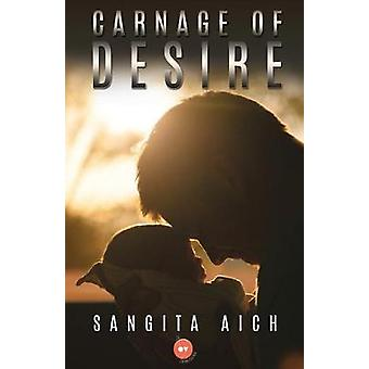 Carnage of Desire by Sangita Aich - 9789388484770 Book
