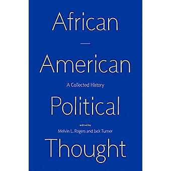 African American Political Thought by Edited by Melvin L Rogers & Edited by Jack Turner