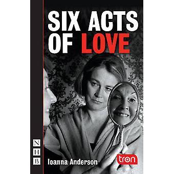 Six actes d'amour de Ioanna Anderson