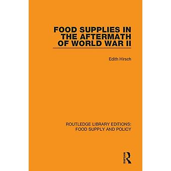 Food Supplies in the Aftermath of World War II by Edith Hirsch