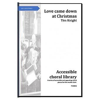 Love Came Down At Christmas : Tim Knight Music