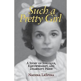 Such a Pretty Girl A Story of Struggle Empowerment and Disability Pride