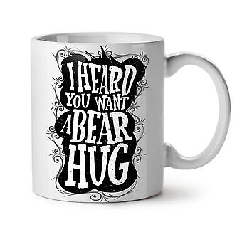 Heard You Bear Hug Funny NEW White Tea Coffee Ceramic Mug 11 oz | Wellcoda