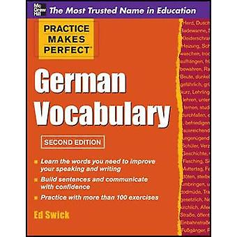 Practice Makes Perfect German Vocabulary by Ed Swick