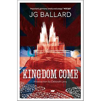 Kingdom Come by J. G. Ballard - Deborah Levy - 9780007232475 Book