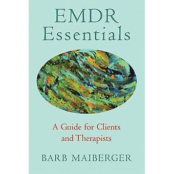 EMDR Essentials - en Guide til klienter og behandlere af Barb Maiberger