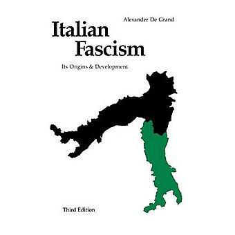 Italienischen Faschismus - Ursprünge und Entwicklung (3. überarbeitete Auflage) von