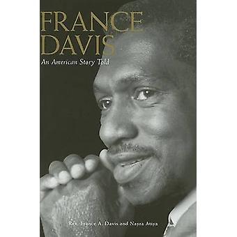 France Davis - une histoire américaine racontée par la France une Davis - Nayra Atiya