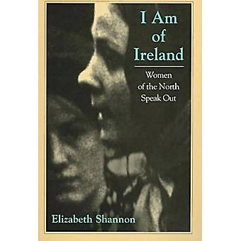 I am of Ireland - Women of the North Speak Out (2nd Revised edition) b