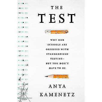 Le Test - pourquoi nos écoles sont obsédés par normalisé essais--mais