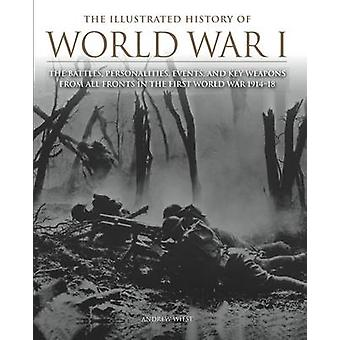 The Illustrated History of  WWI by Andrew A. Wiest - 9781782741374 Bo