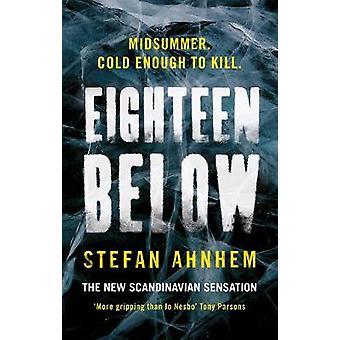 Osiemnaście poniżej przez Stefan Ahnhem - 9781784975562 książki