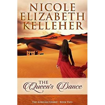 The Queen's Dance by Nicole Elizabeth Kelleher - 9781682308189 Book