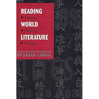 Leggendo la letteratura del mondo - teoria - storia - pratica di Sarah Lawall