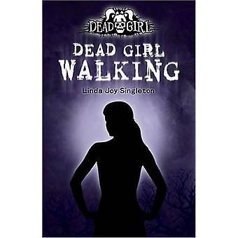 Dead Girl marchant par Linda Joy Singleton - livre 9780738714059