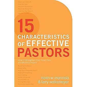 15 kännetecken för effektiv pastorer: hur man kan stärka din inre kärna och ministeriet inverkan