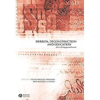 Bildung, Derrida und Dekonstruktion: Ethik der Pädagogik und der Forschung (pädagogische Philosophie und Theorie Sonderausgaben)