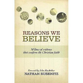 Raisons nous croyons: 50 lignes de preuves qui confirment la foi chrétienne