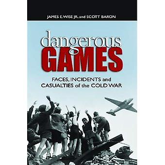 Jeux dangereux: Visages, Incidents et victimes de la guerre froide
