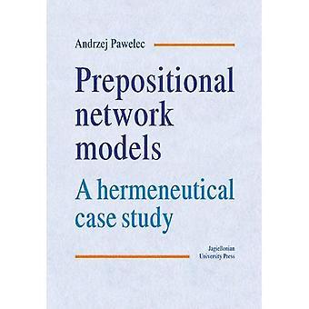 Prepositional netwerk modellen: Een hermeneutische Case Study