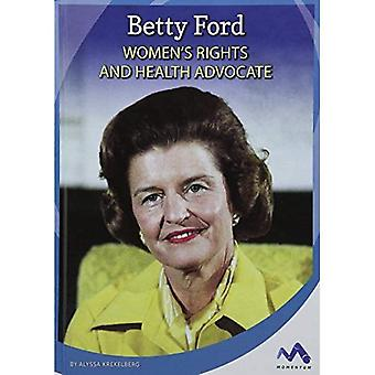 Betty Ford: Women's Rights and Health Advocate (Influential First Ladies)