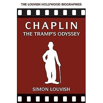 Chaplin: The Tramp's Odyssey (Louvish Hollywood Biographies)