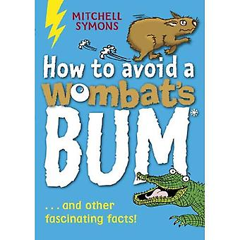 Comment éviter Bum d'un Wombat