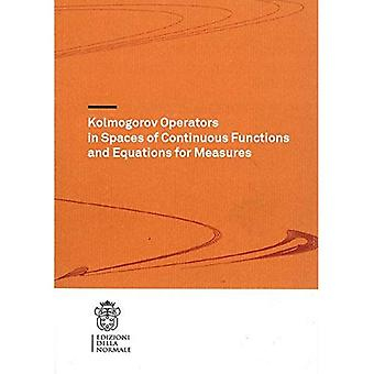 Kolmogorov Operators in Spaces of Continuous Functions and Equations for Measures
