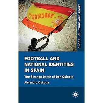 Fútbol e identidades nacionales en España la extraña muerte de Don Quijote por Quiroga y Alejandro