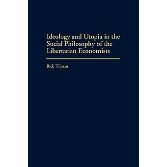 Ideología y utopía en la filosofía Social de los economistas Libertarian por Tilman y Rick