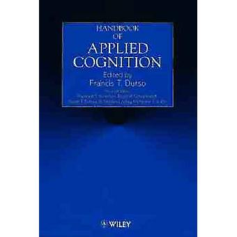 Handbook of Applied Cognition by Durso