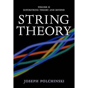 Snaartheorie volume 2 Super string theorie en verder door Joseph Polchinski