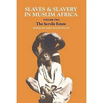 Slaves  Slavery in Muslim Africa by Willis & John & Ralph
