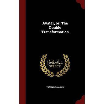 Avatar eller dubbla omvandlingen av Gautier & Thophile