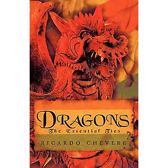 Dragons The Essential Ties by Ricardo Chvere & Chvere