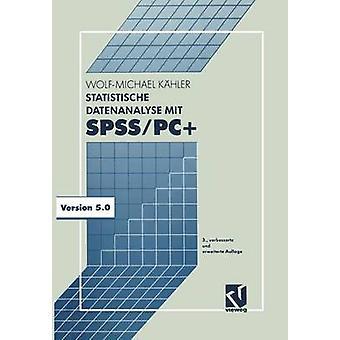 Statistische Datenanalyse mit SPSSPC Eine Einfhrung en sus und Anwendung por Khler y WolfMichael