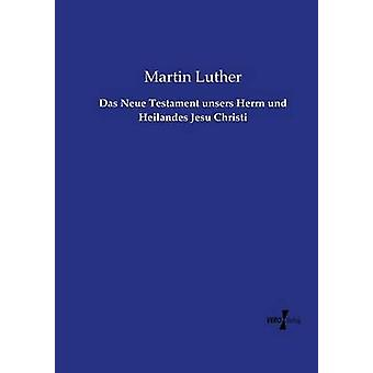 Das Neue testamentet unsers Herrn und Heilandes Jesu Christi av Luther & Martin