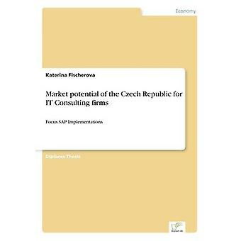 Market potential of the Czech Republic for IT Consulting firmsFocus SAP Implementations by Fischerova & Katerina